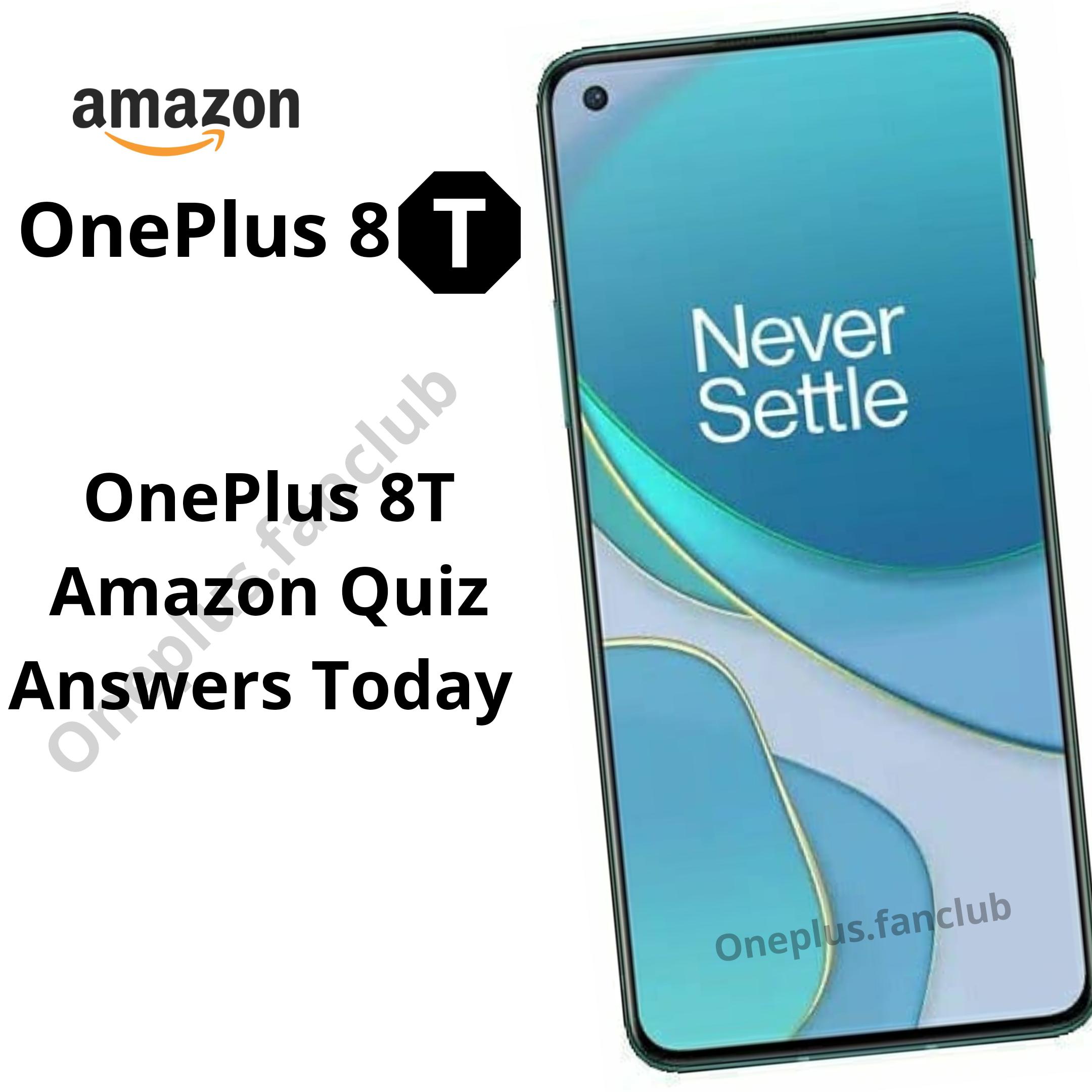 OnePlus 8T Amazon Quiz Answers Today
